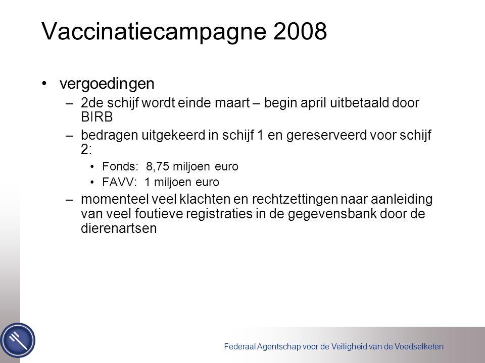 Federaal Agentschap voor de Veiligheid van de Voedselketen Vaccinatiecampagne 2009 verplichte vaccinatie van –runderen, uitz.