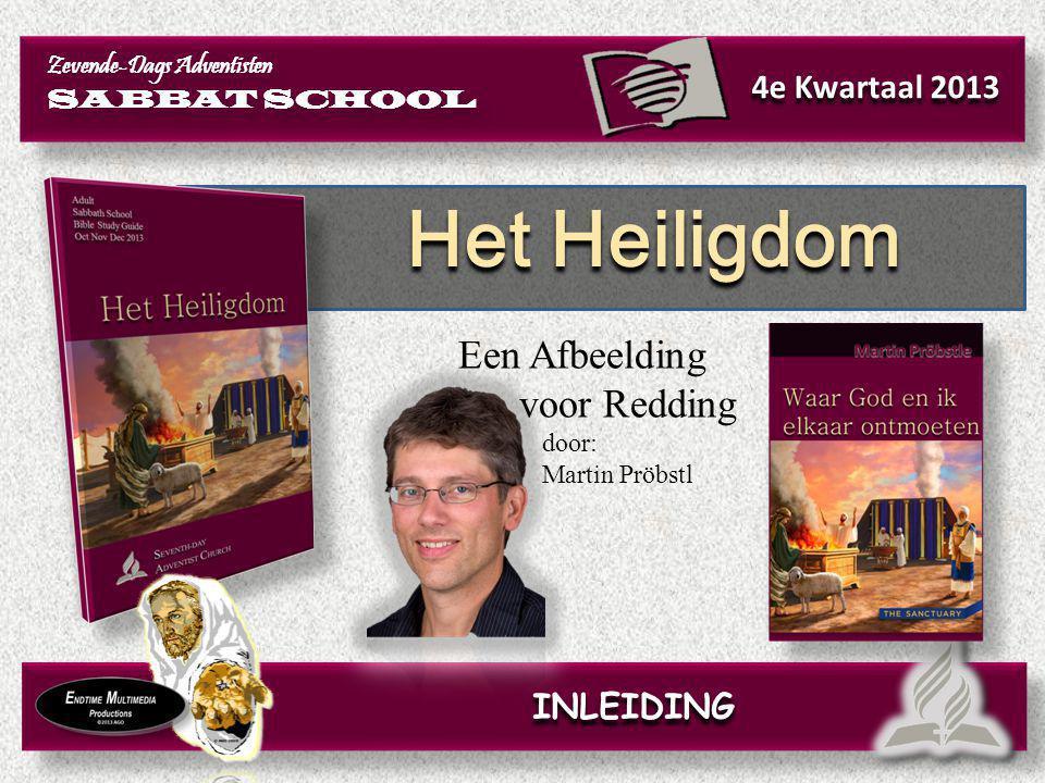 Het Heiligdom Zevende-Dags Adventisten SABBAT SCHOOL Zevende-Dags Adventisten SABBAT SCHOOL 4e Kwartaal 2013 INLEIDING Een Afbeelding voor Redding doo