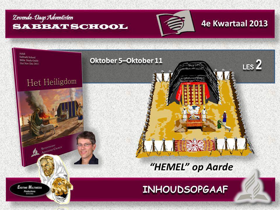 "Oktober 5–Oktober 11 ""HEMEL"" op Aarde Zevende-Dags Adventisten SABBAT SCHOOL Zevende-Dags Adventisten SABBAT SCHOOL 4e Kwartaal 2013 LES 2 INHOUDSOPGA"