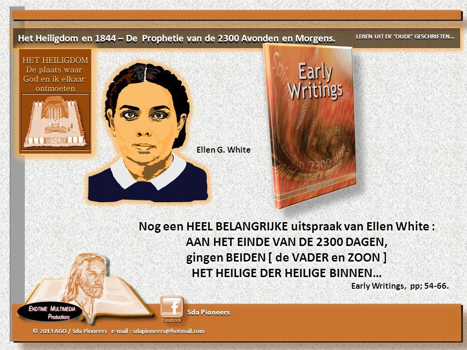 Sda Pioneers © 2013 AGO / Sda Pioneers e-mail : sdapioneers@hotmail.com Ellen G. White Nog een HEEL BELANGRIJKE uitspraak van Ellen White : AAN HET EI