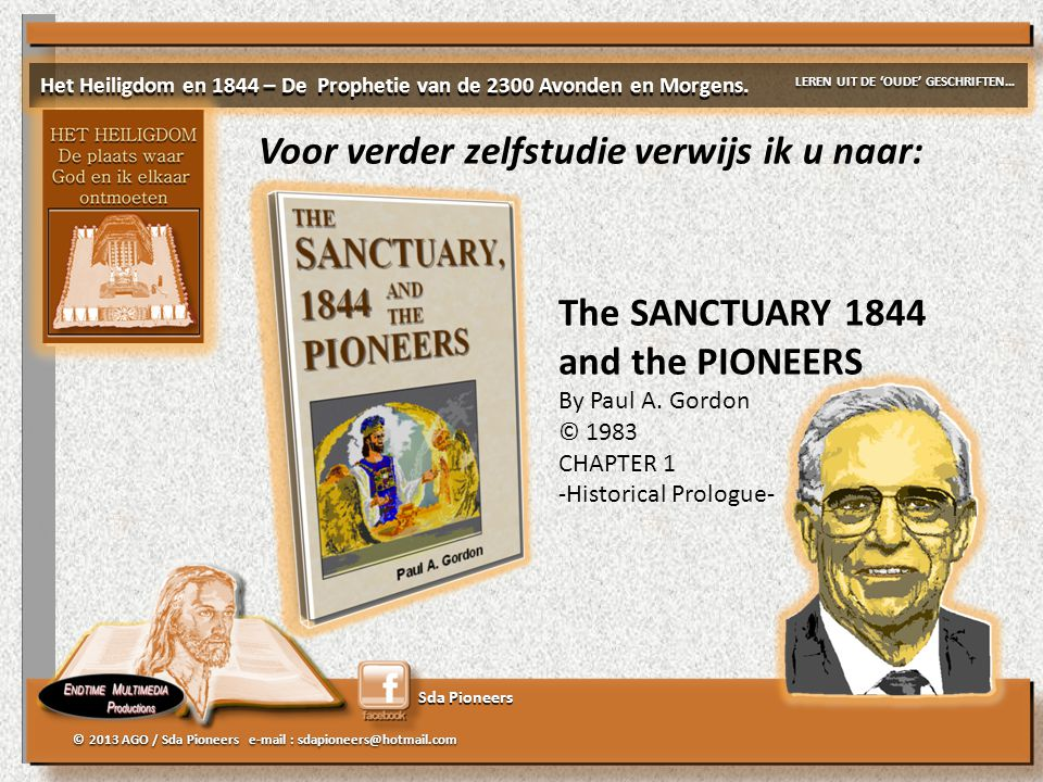 Sda Pioneers © 2013 AGO / Sda Pioneers e-mail : sdapioneers@hotmail.com The SANCTUARY 1844 and the PIONEERS By Paul A.