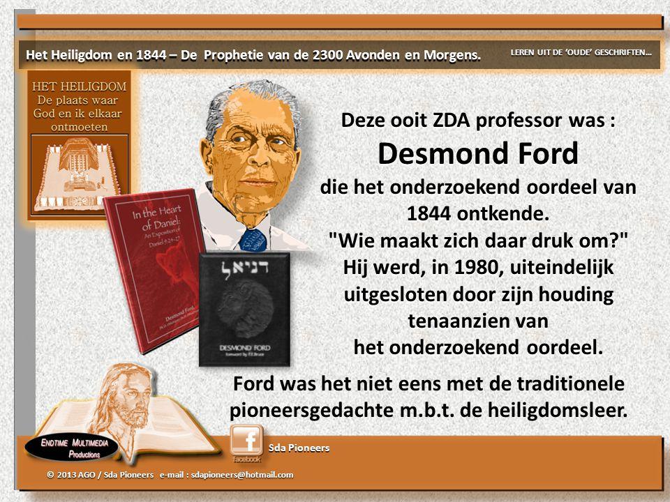 Sda Pioneers © 2013 AGO / Sda Pioneers e-mail : sdapioneers@hotmail.com Het Heiligdom en 1844 – De Prophetie van de 2300 Avonden en Morgens. LEREN UIT