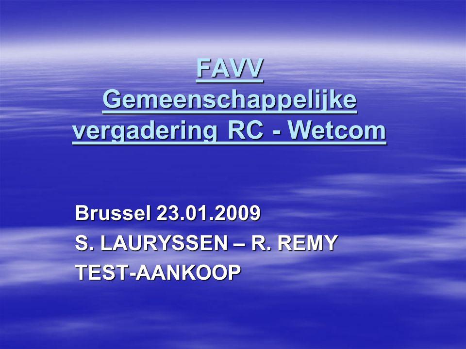 FAVV Gemeenschappelijke vergadering RC - Wetcom Brussel 23.01.2009 S.