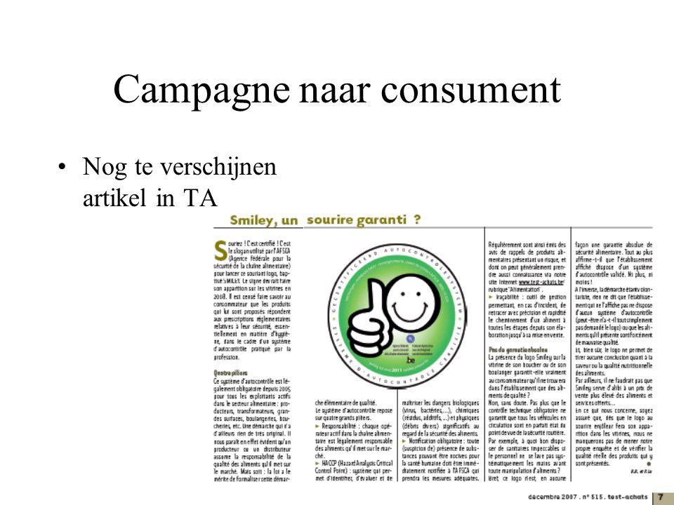 Campagne naar consument Nog te verschijnen artikel in TA Maar reeds op hun website Eveneens medewerking OIVO toegezegd
