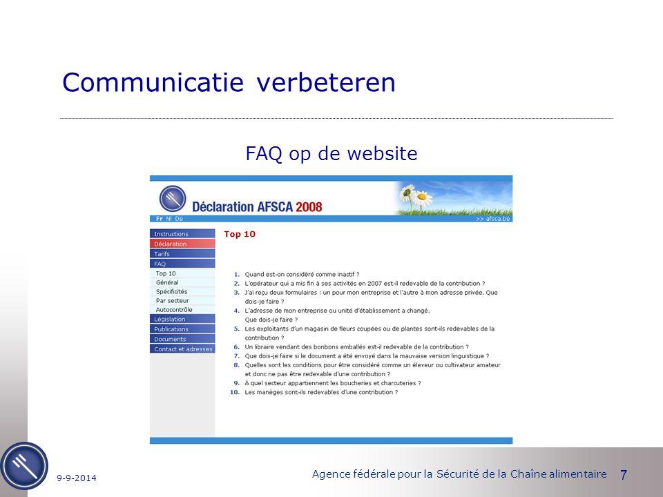 Agence fédérale pour la Sécurité de la Chaîne alimentaire 7 9-9-2014 Communicatie verbeteren FAQ op de website