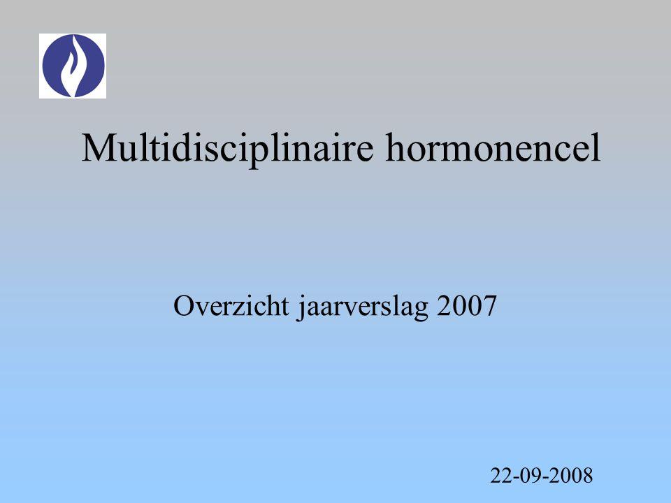 Multidisciplinaire hormonencel Overzicht jaarverslag 2007 22-09-2008