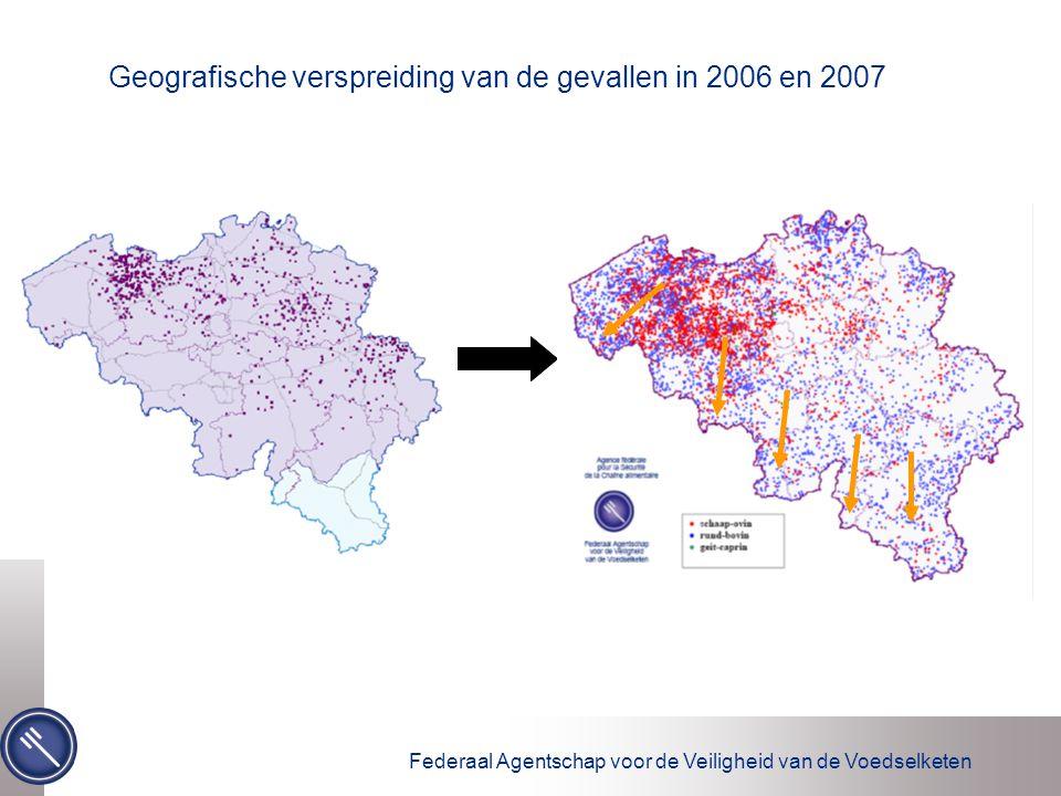 Federaal Agentschap voor de Veiligheid van de Voedselketen Geografische verspreiding van de gevallen in 2006 en 2007