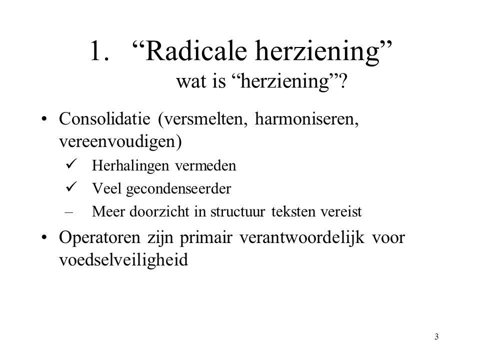 """3 1.""""Radicale herziening"""" wat is """"herziening""""? Consolidatie (versmelten, harmoniseren, vereenvoudigen) Herhalingen vermeden Veel gecondenseerder – Mee"""