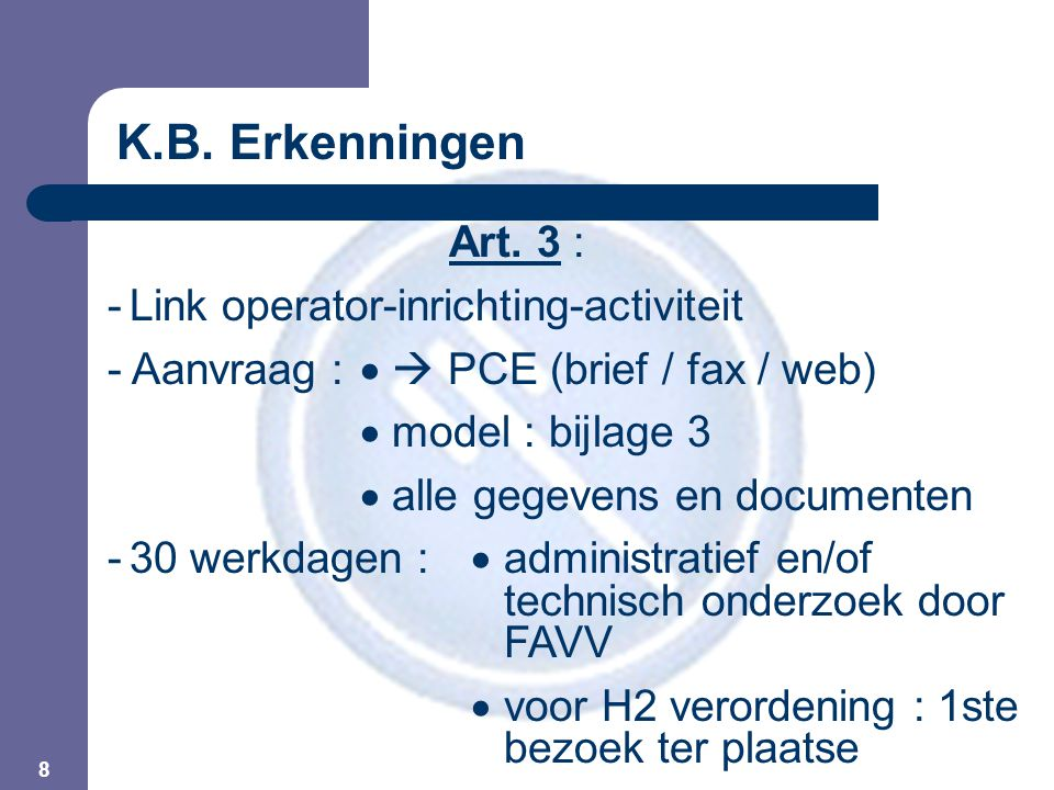 8 Art. 3 : -Link operator-inrichting-activiteit - Aanvraag :   PCE (brief / fax / web)  model : bijlage 3  alle gegevens en documenten -30 werkdag
