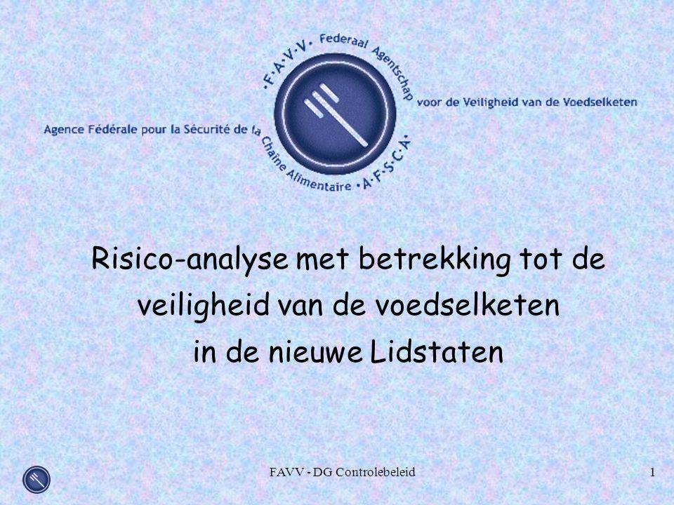 FAVV - DG Controlebeleid1 Risico-analyse met betrekking tot de veiligheid van de voedselketen in de nieuwe Lidstaten