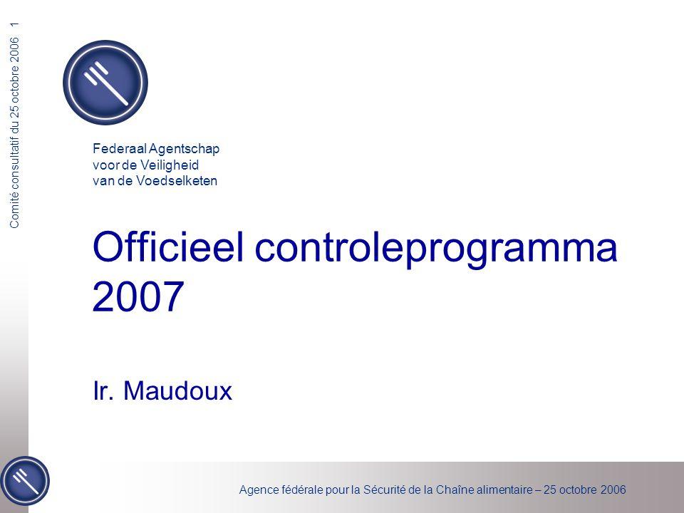 Agence fédérale pour la Sécurité de la Chaîne alimentaire – 25 octobre 2006 Comité consultatif du 25 octobre 2006 2 Controles in de voedselketen Verordening (EG) nr.