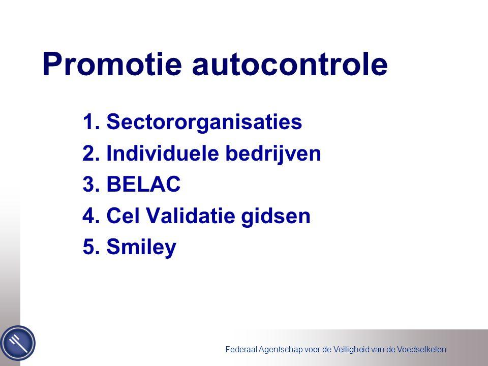 Federaal Agentschap voor de Veiligheid van de Voedselketen Promotie autocontrole 1.