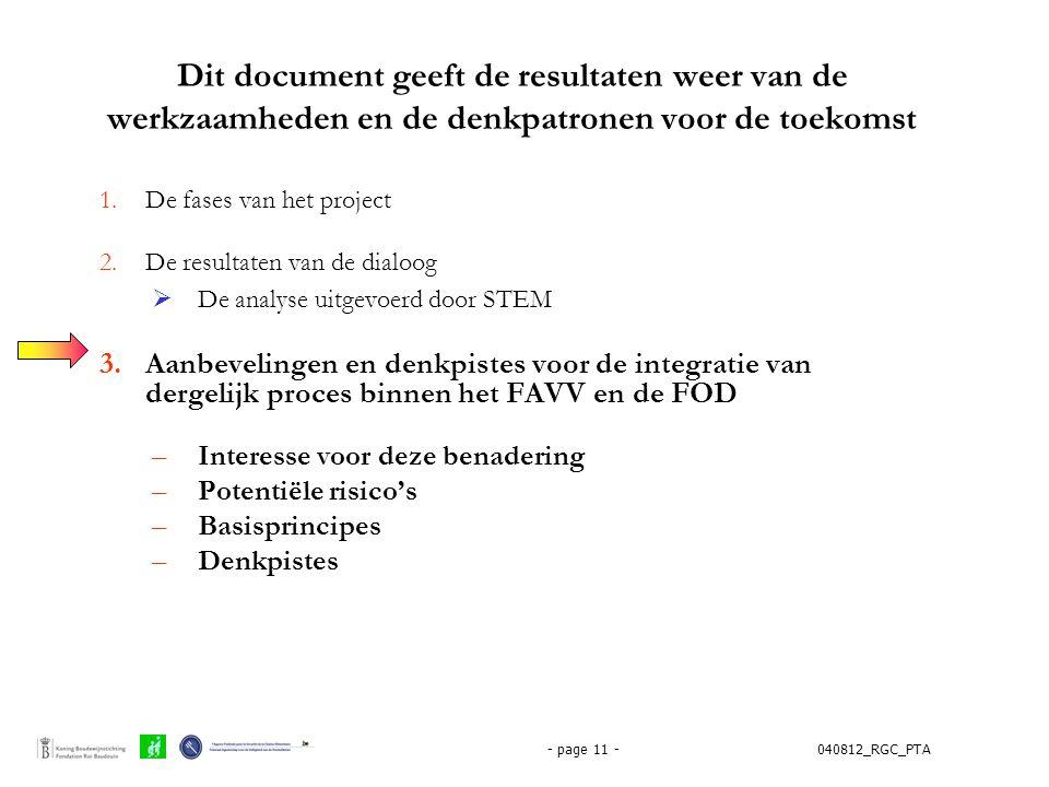 040812_RGC_PTA- page 11 - Dit document geeft de resultaten weer van de werkzaamheden en de denkpatronen voor de toekomst 1.De fases van het project 2.