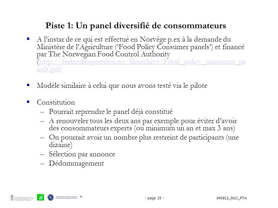 040812_RGC_PTA- page 15 - Piste 1: Un panel diversifié de consommateurs  A l'instar de ce qui est effectué en Norvège p.ex à la demande du Ministère