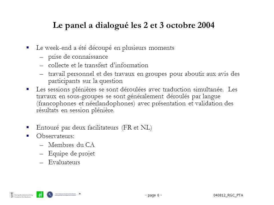 040812_RGC_PTA- page 6 - Le panel a dialogué les 2 et 3 octobre 2004  Le week-end a été découpé en plusieurs moments –prise de connaissance –collecte