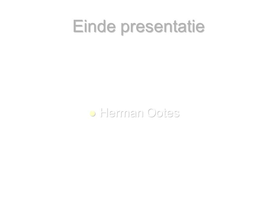 Einde presentatie Herman Ootes Herman Ootes