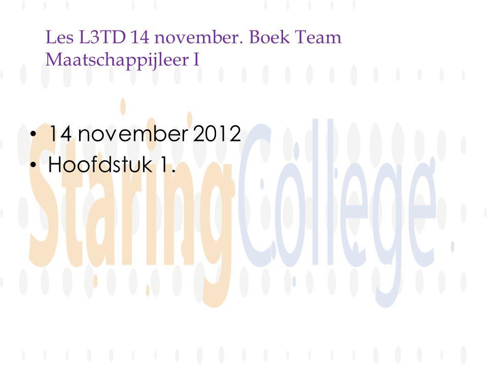 Les L3TD 14 november. Boek Team Maatschappijleer I 14 november 2012 Hoofdstuk 1.