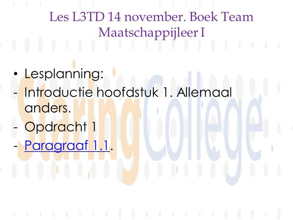 Les L3TD 14 november. Boek Team Maatschappijleer I Lesplanning: -Introductie hoofdstuk 1.