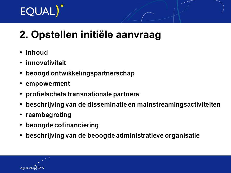 2. Opstellen initiële aanvraag inhoud innovativiteit beoogd ontwikkelingspartnerschap empowerment profielschets transnationale partners beschrijving v