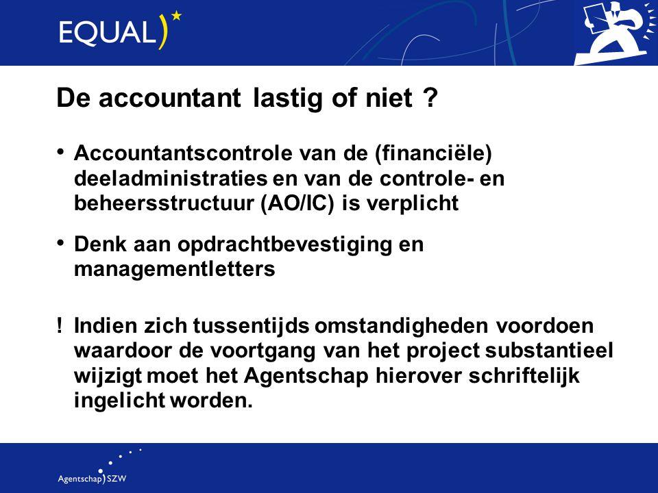 De accountant lastig of niet ? Accountantscontrole van de (financiële) deeladministraties en van de controle- en beheersstructuur (AO/IC) is verplicht
