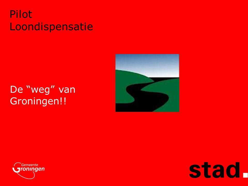 """Pilot Loondispensatie De """"weg"""" van Groningen!!"""