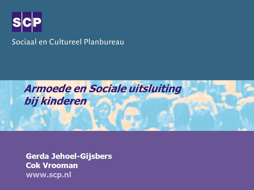 Armoede en Sociale uitsluiting bij kinderen Gerda Jehoel-Gijsbers Cok Vrooman www.scp.nl