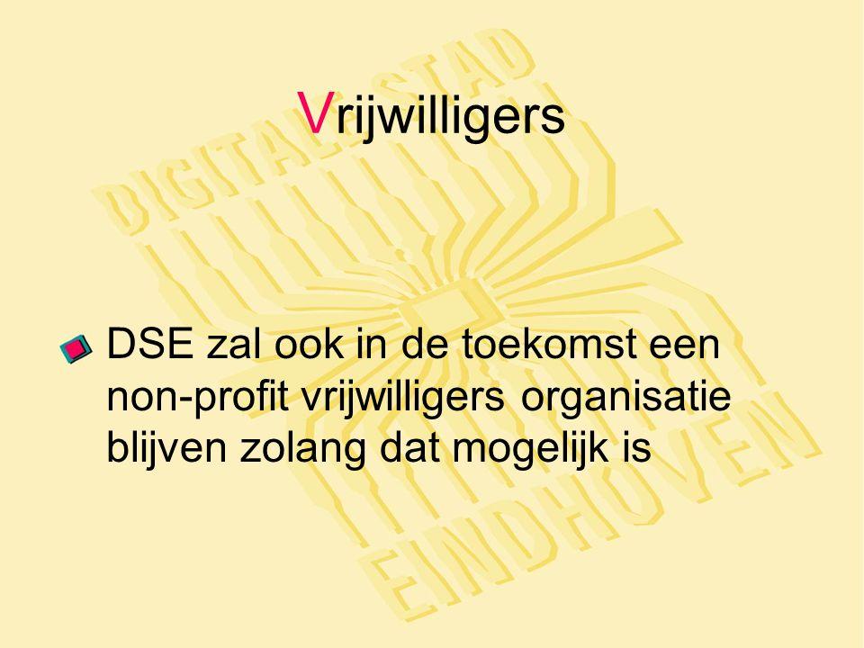 V rijwilligers DSE zal ook in de toekomst een non-profit vrijwilligers organisatie blijven zolang dat mogelijk is