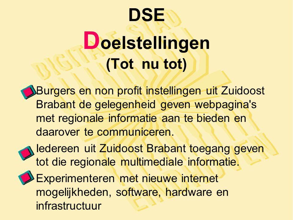 DSE D oelstellingen (Tot nu tot) Burgers en non profit instellingen uit Zuidoost Brabant de gelegenheid geven webpagina s met regionale informatie aan te bieden en daarover te communiceren.