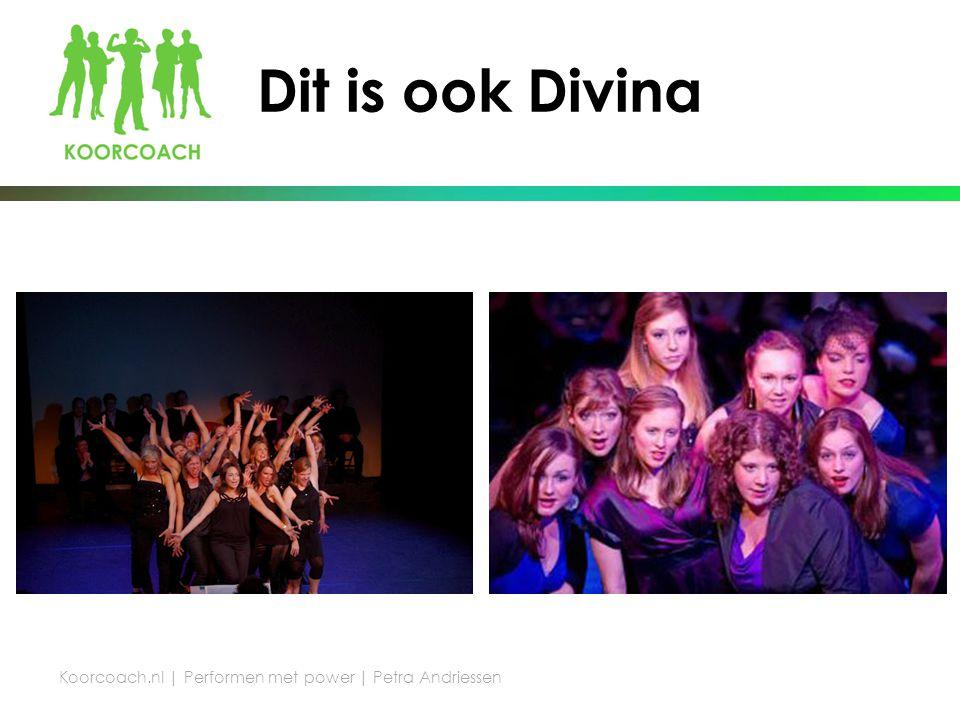 Dit is ook Divina Koorcoach.nl | Performen met power | Petra Andriessen