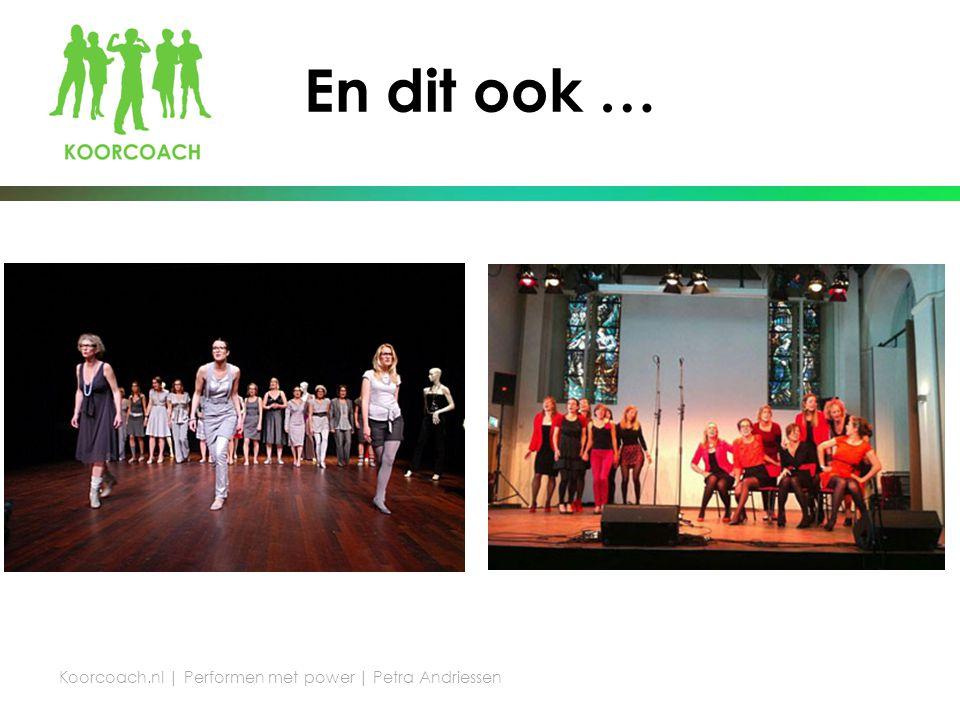 En dit ook … Koorcoach.nl | Performen met power | Petra Andriessen