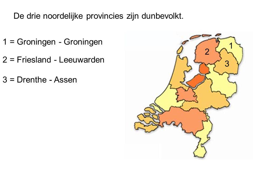 De drie noordelijke provincies zijn dunbevolkt. 1 3 2 1 = Groningen - Groningen 2 = Friesland - Leeuwarden 3 = Drenthe - Assen