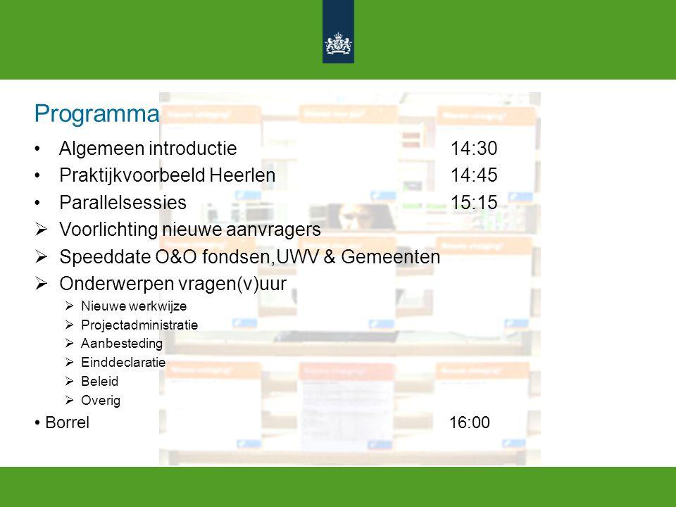 Programma Algemeen introductie 14:30 Praktijkvoorbeeld Heerlen 14:45 Parallelsessies 15:15  Voorlichting nieuwe aanvragers  Speeddate O&O fondsen,UW