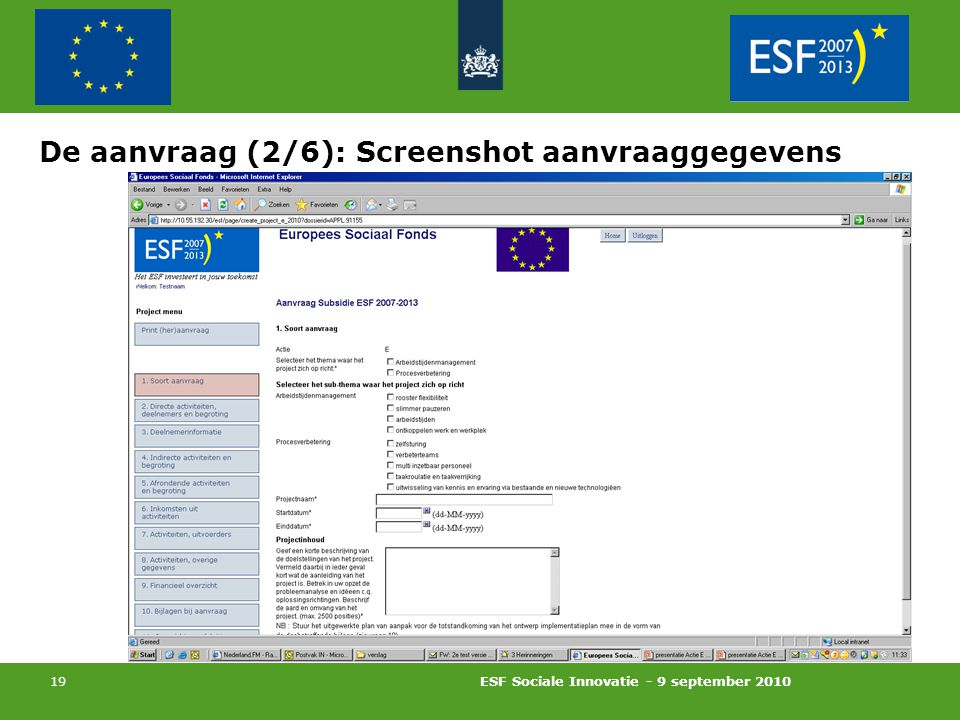 ESF Sociale Innovatie - 9 september 2010 19 De aanvraag (2/6): Screenshot aanvraaggegevens