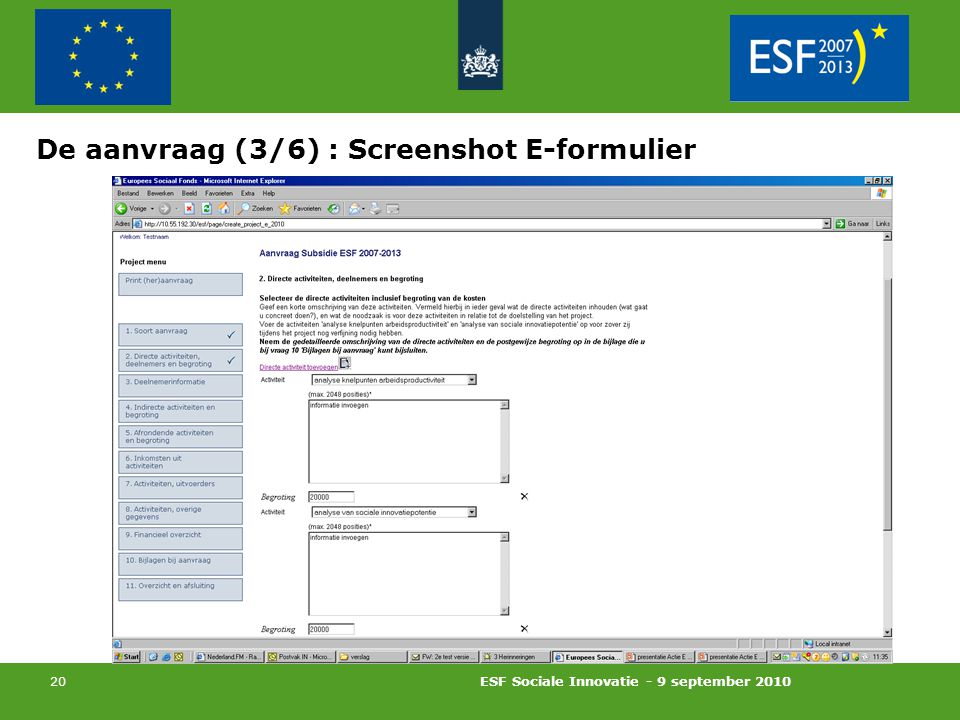ESF Sociale Innovatie - 9 september 2010 20 De aanvraag (3/6) : Screenshot E-formulier