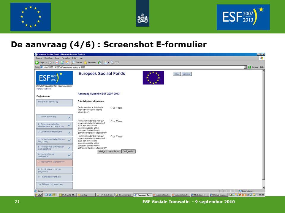ESF Sociale Innovatie - 9 september 2010 21 De aanvraag (4/6) : Screenshot E-formulier