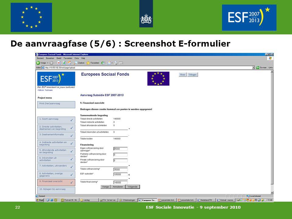 ESF Sociale Innovatie - 9 september 2010 22 De aanvraagfase (5/6) : Screenshot E-formulier