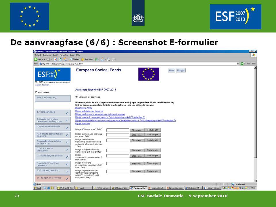 ESF Sociale Innovatie - 9 september 2010 23 De aanvraagfase (6/6) : Screenshot E-formulier