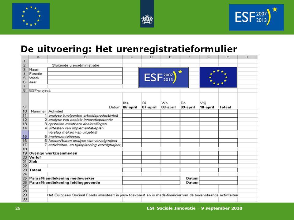 ESF Sociale Innovatie - 9 september 2010 26 De uitvoering: Het urenregistratieformulier