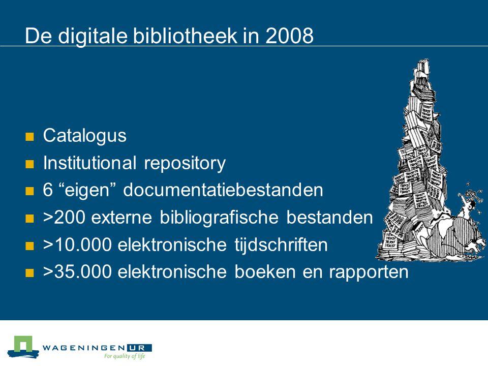 De digitale bibliotheek in 2008 Catalogus Institutional repository 6 eigen documentatiebestanden >200 externe bibliografische bestanden >10.000 elektronische tijdschriften >35.000 elektronische boeken en rapporten