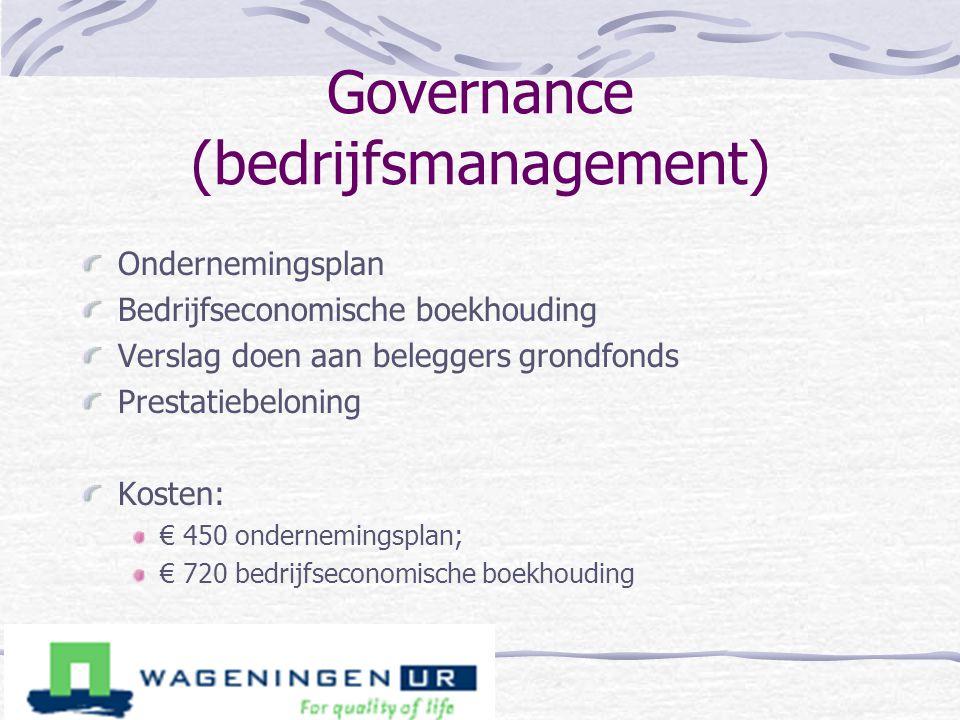 Governance (bedrijfsmanagement) Ondernemingsplan Bedrijfseconomische boekhouding Verslag doen aan beleggers grondfonds Prestatiebeloning Kosten: € 450