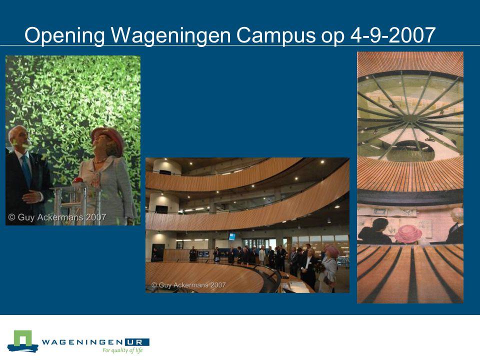 Opening Wageningen Campus op 4-9-2007