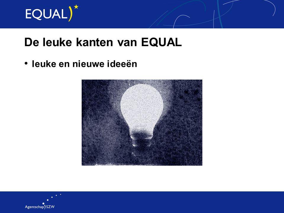 De leuke kanten van EQUAL leuke en nieuwe ideeën