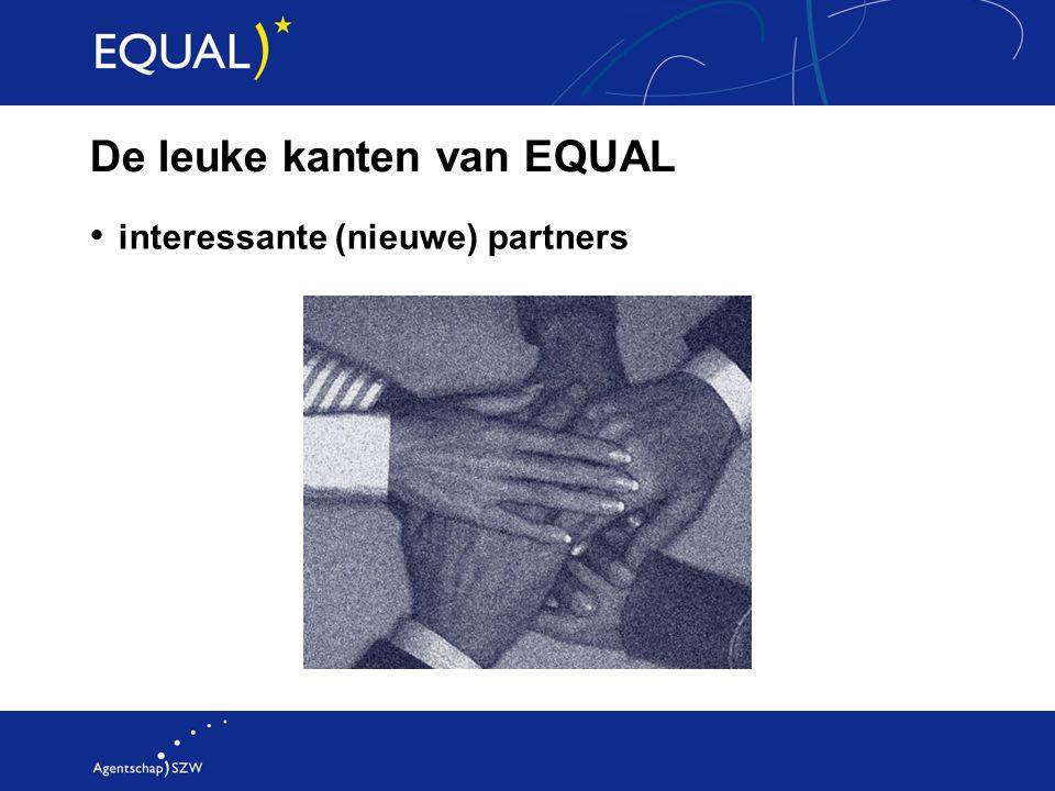 De leuke kanten van EQUAL interessante (nieuwe) partners