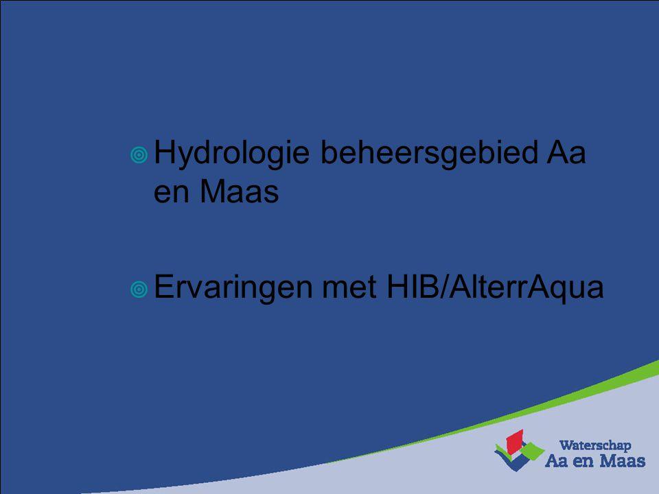  Hydrologie beheersgebied Aa en Maas  Ervaringen met HIB/AlterrAqua