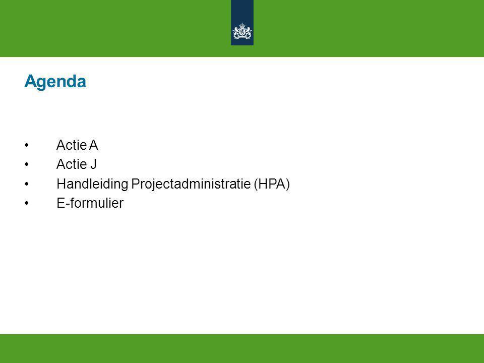 Agenda Actie A Actie J Handleiding Projectadministratie (HPA) E-formulier
