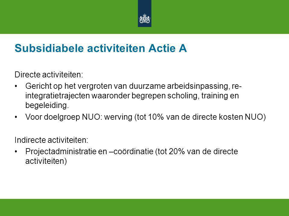 Subsidiabele activiteiten Actie A Directe activiteiten: Gericht op het vergroten van duurzame arbeidsinpassing, re- integratietrajecten waaronder begrepen scholing, training en begeleiding.