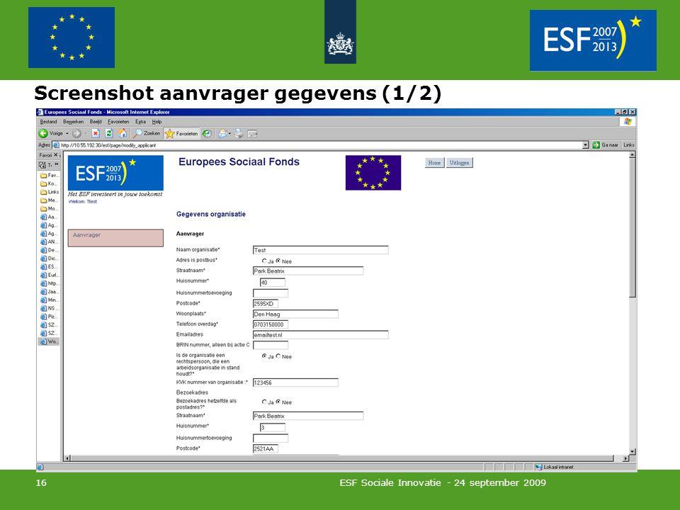 ESF Sociale Innovatie - 24 september 2009 16 Screenshot aanvrager gegevens (1/2)