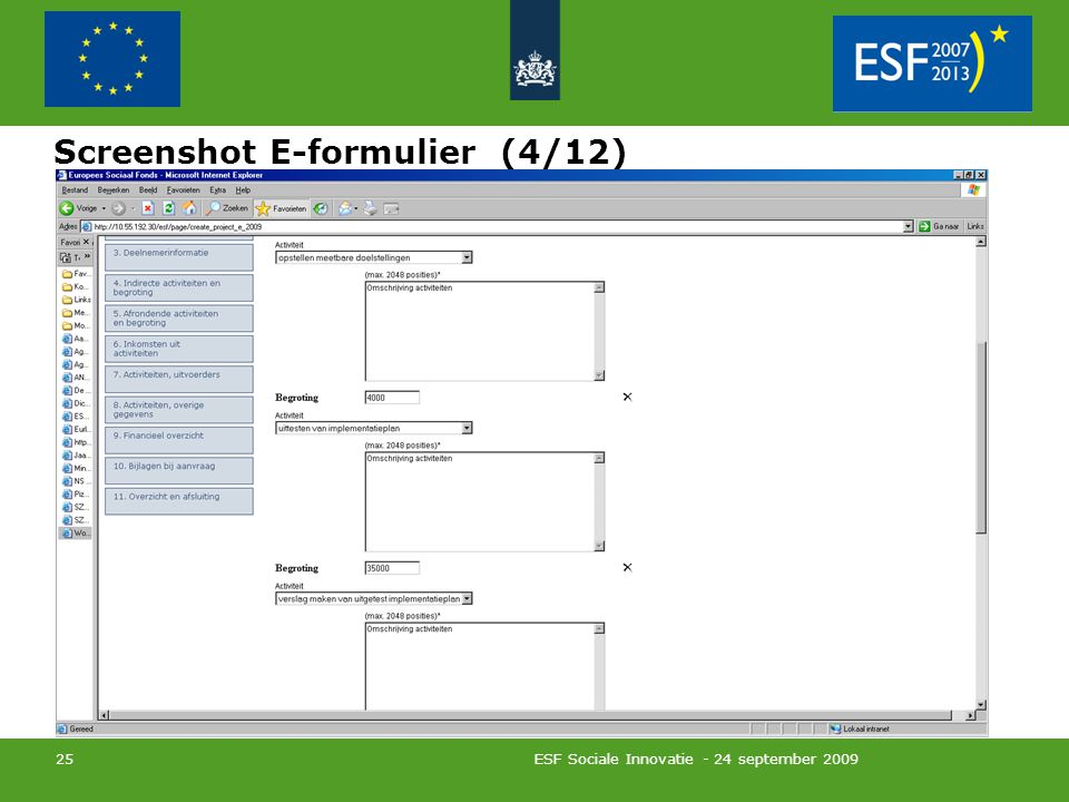 ESF Sociale Innovatie - 24 september 2009 25 Screenshot E-formulier (4/12)