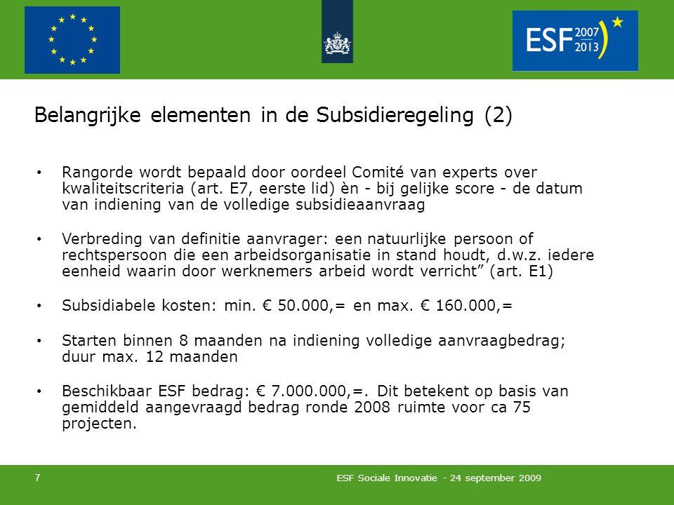 Belangrijke elementen in de Subsidieregeling (2) Rangorde wordt bepaald door oordeel Comité van experts over kwaliteitscriteria (art.