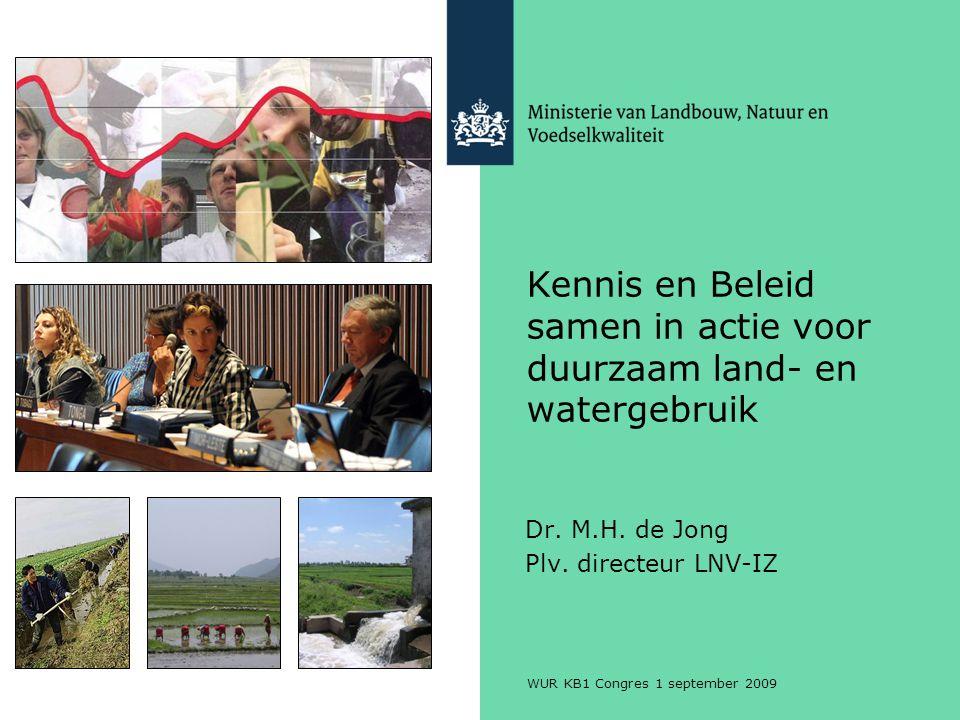 WUR KB1 Congres 1 september 2009 Kennis en Beleid samen in actie voor duurzaam land- en watergebruik Dr.